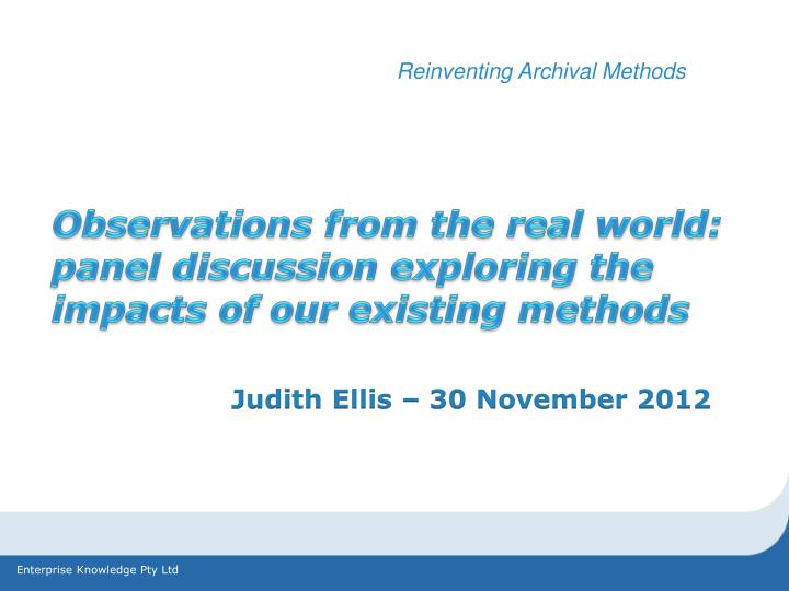 observations from the real world panel discussion exploring the impacts of our existing methods n.
