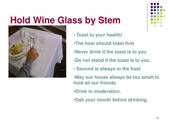 Hold Wine Glass by Stem
