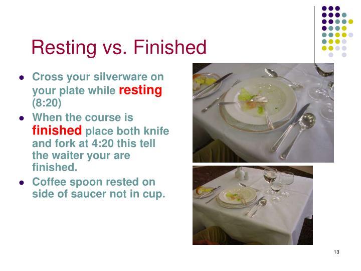 Resting vs. Finished