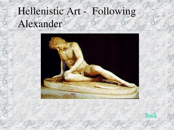 Hellenistic Art -  Following Alexander