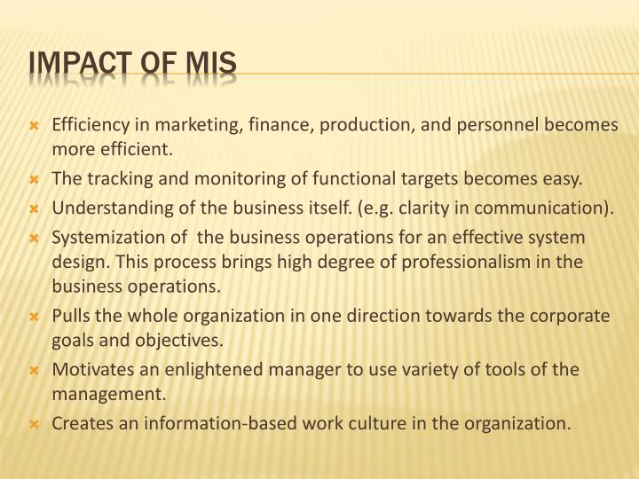Efficiency in marketing, finance, production, and personnel becomes more efficient.