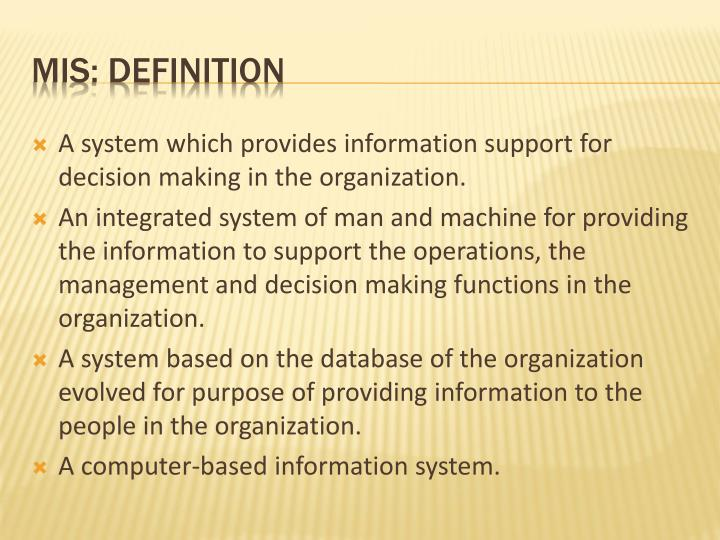 A system which provides information support for decision making in the organization.
