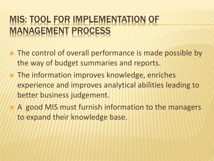 The control of overall performance is made possible by the way of budget summaries and reports.