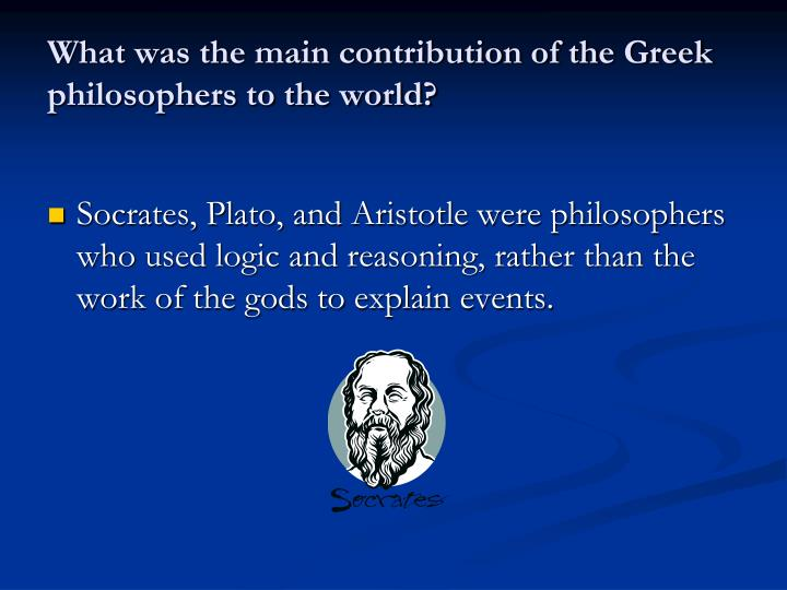 a look at aristotles contributions to philosophy Who is aristotle and what were his major contributions to this is actually a pretty detailed question for this short spacearistotle was an ancient greek.