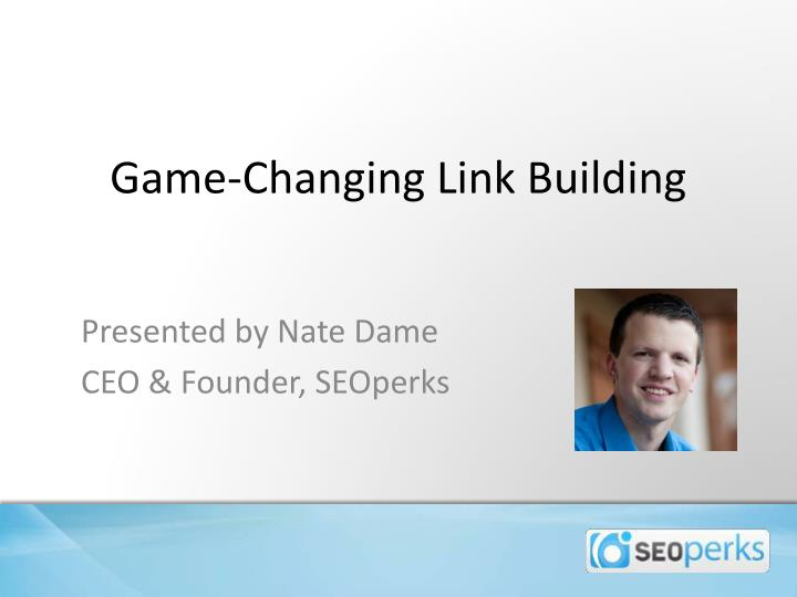 Game changing link building