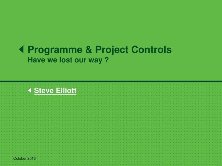 Programme project controls have we lost our way