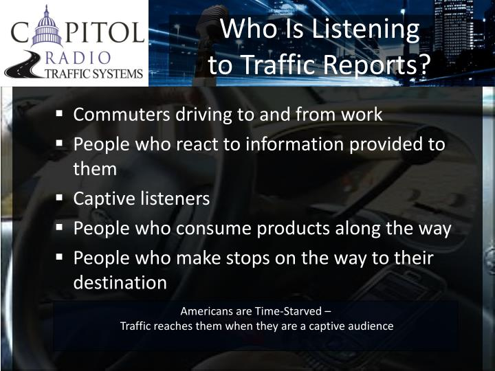 Who is listening to traffic reports