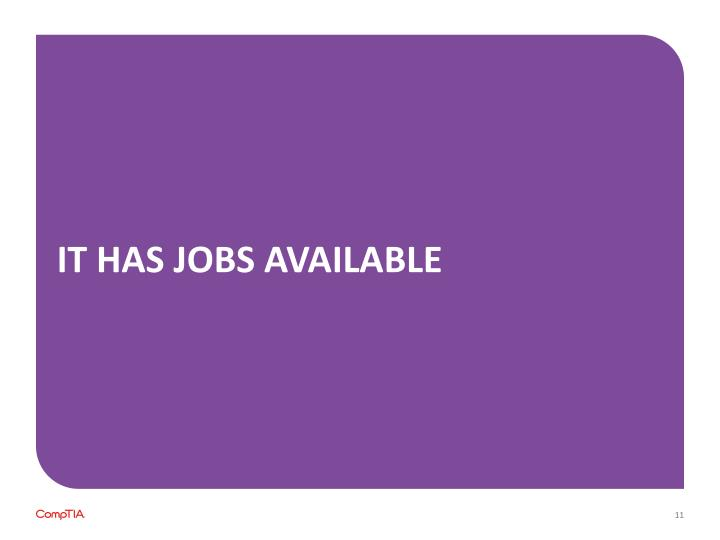IT has Jobs available