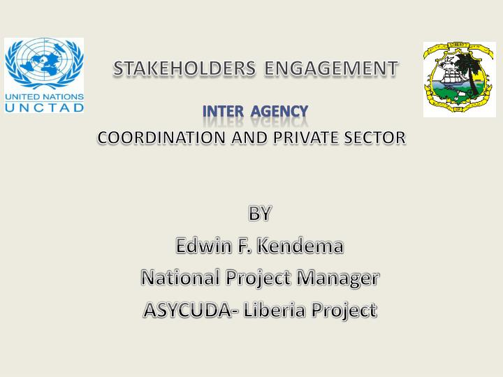 Stakeholders engagement inter agency coordination and private sector