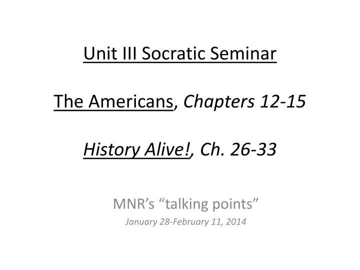 unit iii socratic seminar the americans chapters 12 15 history alive ch 26 33 n.