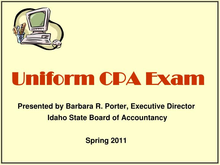 texas uniform cpa exam paper Cpa examination performance of candidates from the  aaa southwest region  gordon heslop  texas a&m university-commerce   published a detailed report on the performance of candidates on the uniform cpa examination  paper are for the three year period 2009-2011 and were compiled from appendix a of the reports.