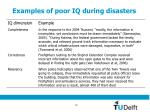 examples of poor iq during disasters