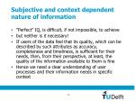 subjective and context dependent nature of information