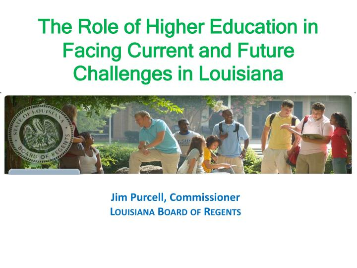 the role of higher education in facing current and future challenges in louisiana n.