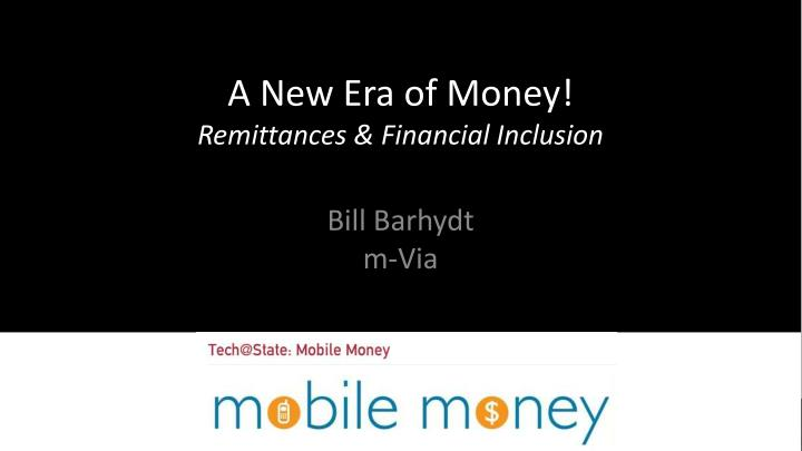 A new era of money remittances financial inclusion