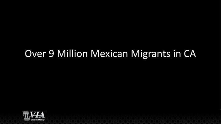 Over 9 Million Mexican Migrants in CA