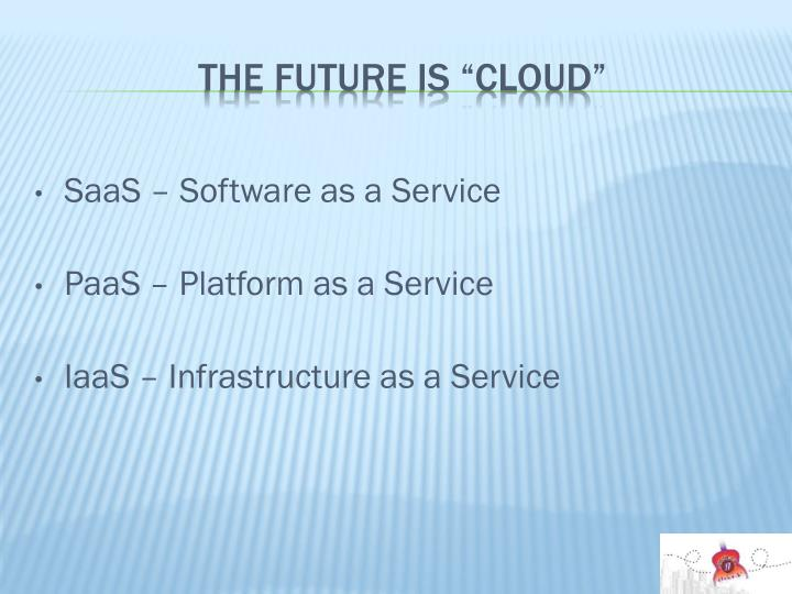 """The future is """"CLOUD"""""""