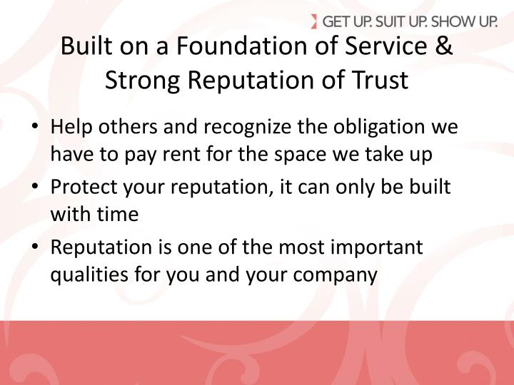 Built on a Foundation of Service & Strong Reputation of Trust