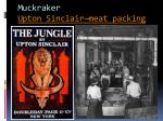 muckraker upton sinclair meat packing