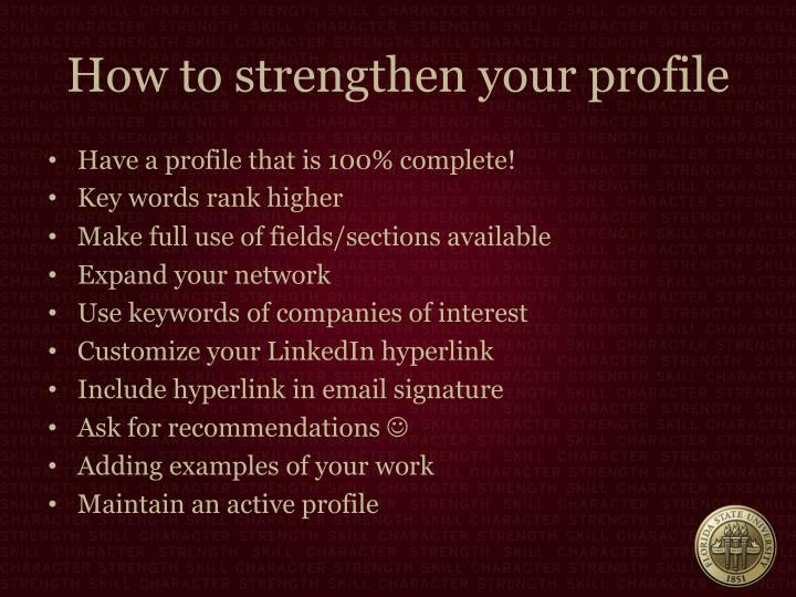 How to strengthen your profile