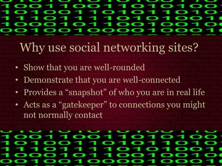Why use social networking sites?