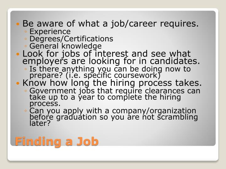 Be aware of what a job/career requires.