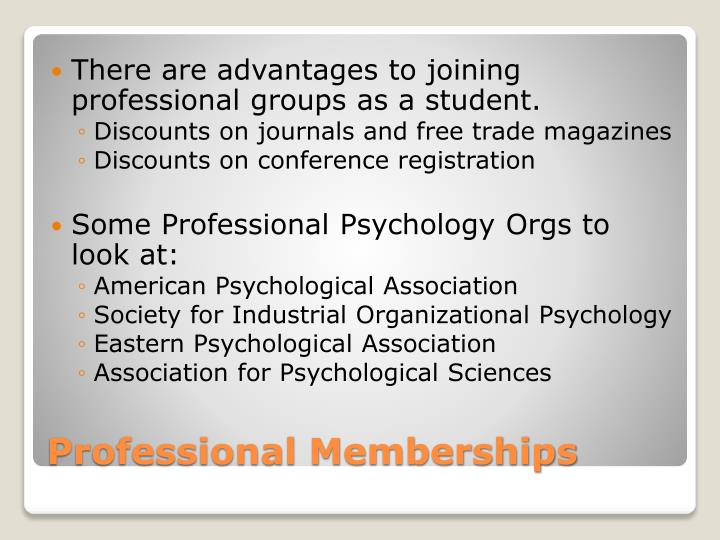 There are advantages to joining professional groups as a student.