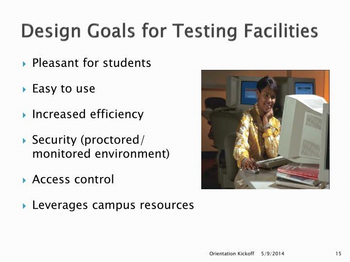 Design Goals for Testing Facilities