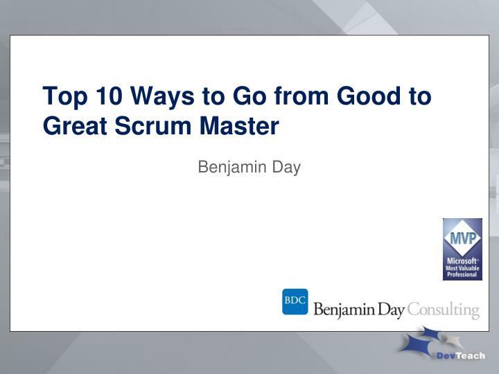 top 10 ways to go from good to great scrum master n.