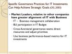 specific governance practices for it investments can help achieve strategic goals cio 2003