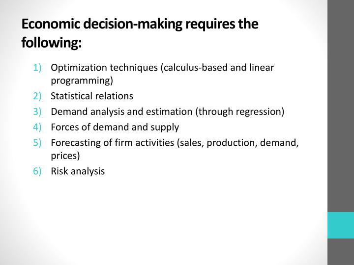 economics and managerial decision making The six steps to decision making are: 1 define the problem 2 determine the objective 3 explore the alternatives 4 predict the consequences 5 make a choice 6.