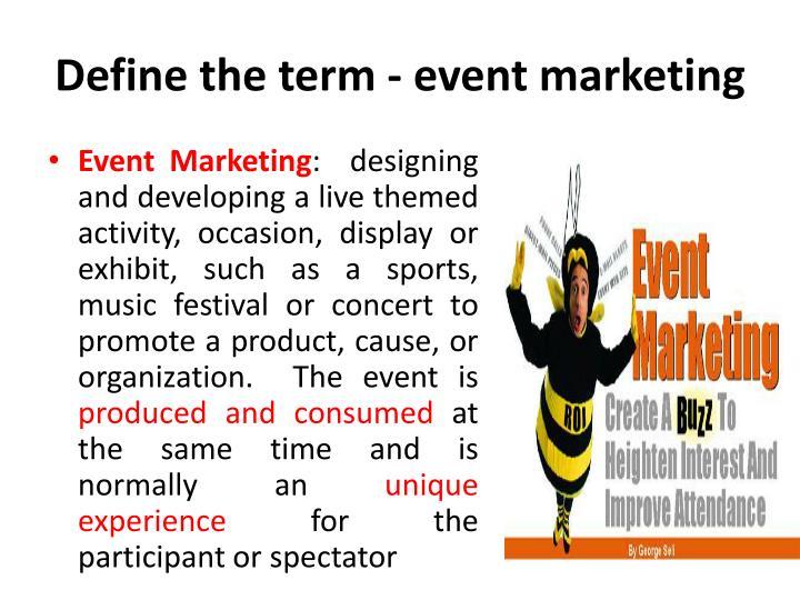 Define the term - event marketing