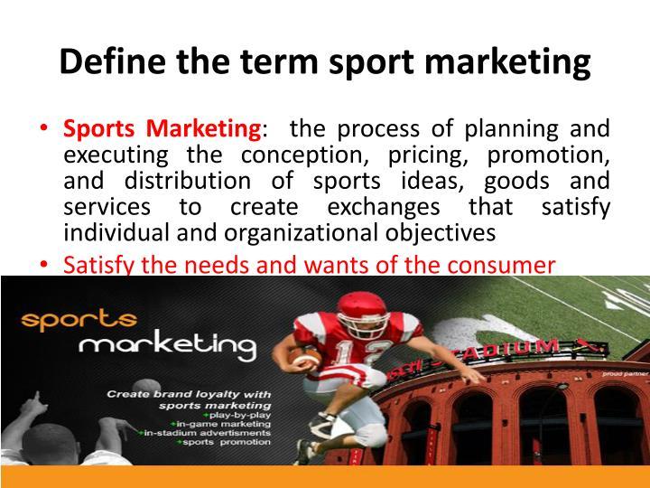 Define the term sport marketing