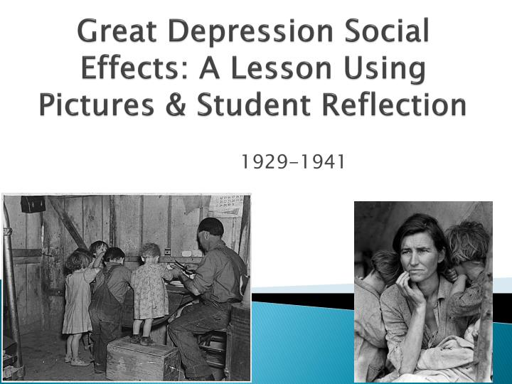 great depression social e ffects a lesson using pictures student reflection n.