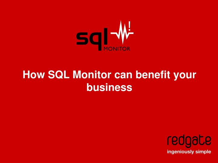 How sql monitor can benefit your business