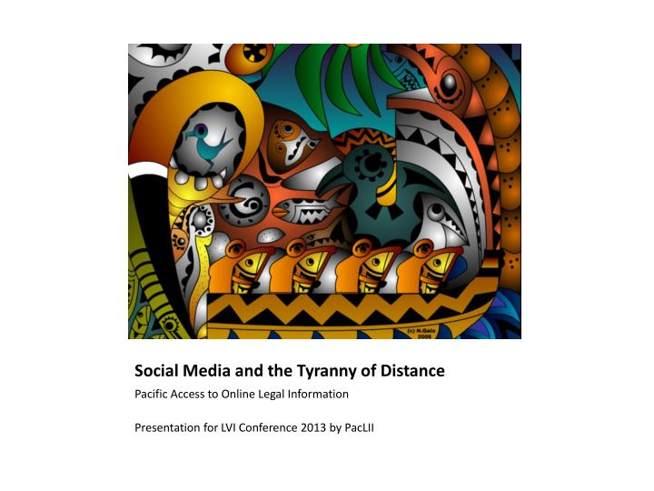 Social media and the tyranny of distance