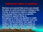 submarine cables or pipelines