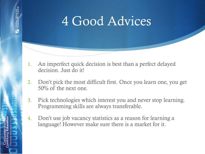 4 Good Advices