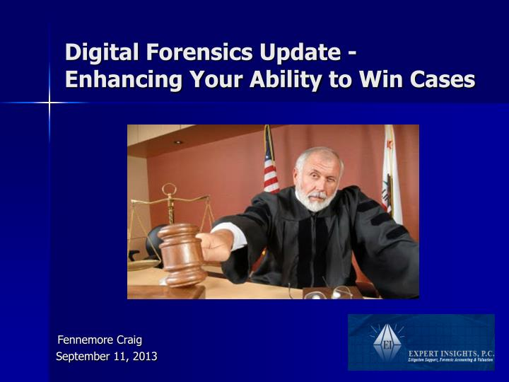 digital forensics update enhancing your ability to win cases n.
