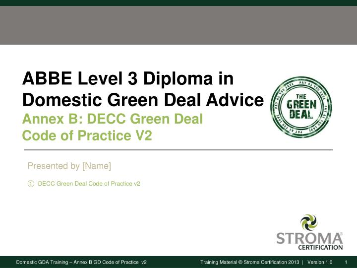 abbe level 3 diploma in domestic green deal advice annex b decc green deal code of practice v2 n.