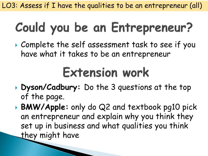 LO3: Assess if I have the qualities to be an entrepreneur (all)