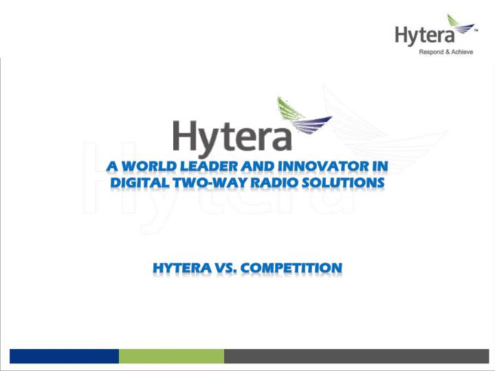 A world leader and innovator in digital two way radio solutions