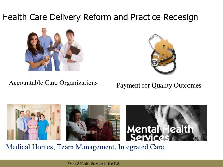 Health Care Delivery Reform and Practice Redesign
