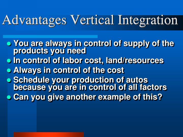 Advantages Vertical Integration
