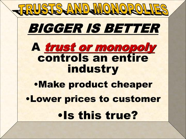 TRUSTS AND MONOPOLIES