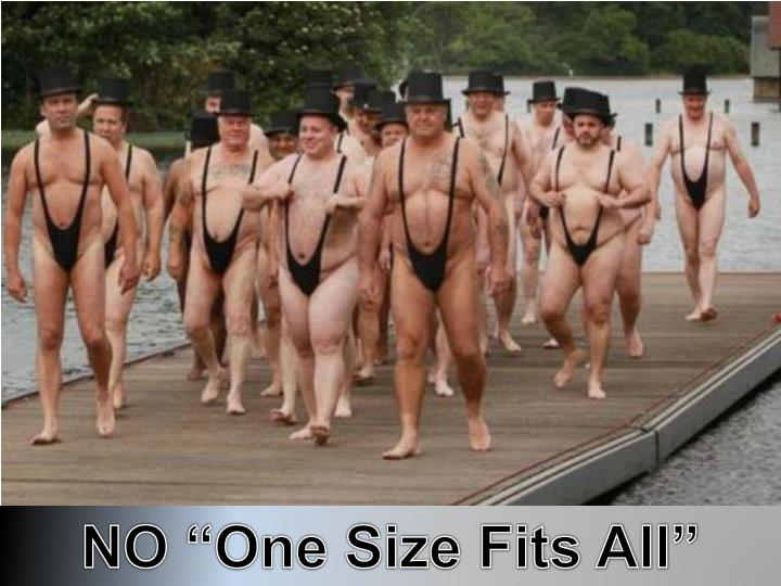 "NO ""One Size Fits All"""