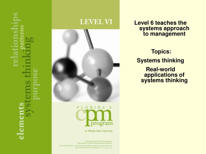 Level 6 teaches the systems approach to management