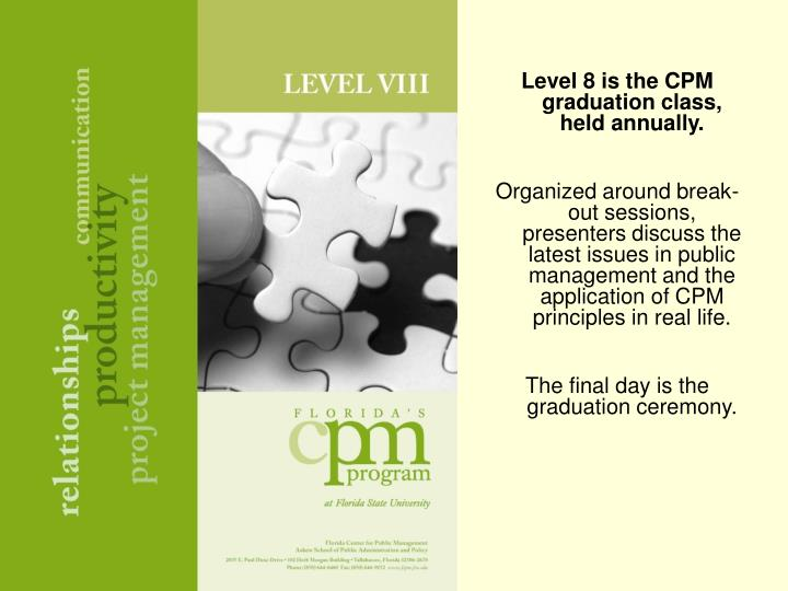 Level 8 is the CPM graduation class, held annually.