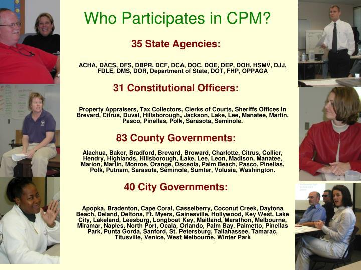 Who Participates in CPM?
