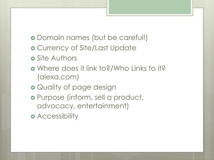 Domain names (but be careful!)